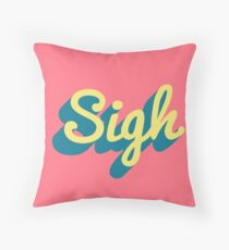 Sigh Throw Pillow