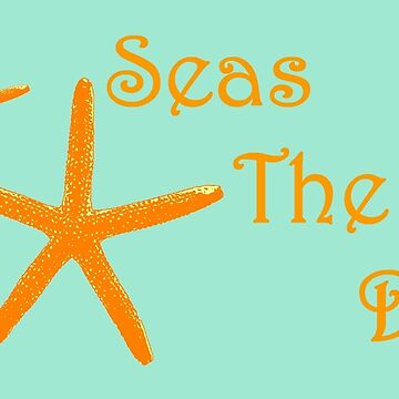 Starfish, Seas The Day!  by GypseaDesigns