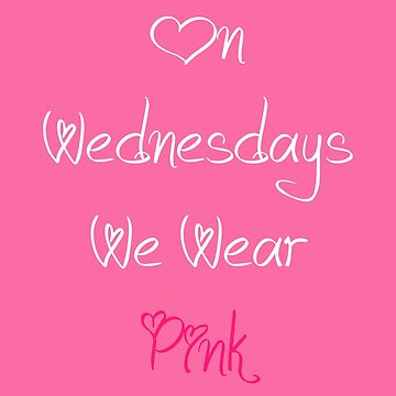 On Wednesdays We Wear Pink by Starrypoo