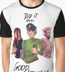 DID IT FEEL GOOD THOUGH?? Graphic T-Shirt