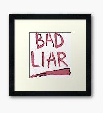 BAD LIAR Framed Print