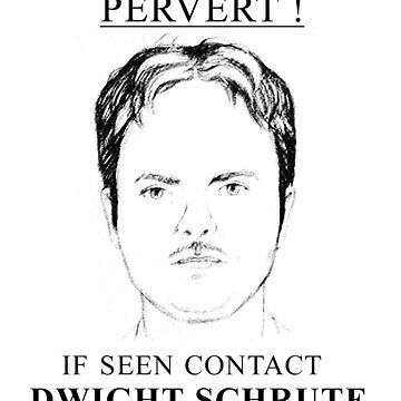Dwight schrute pervert drawing  by astralfeather
