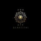 You are beautiful mandala in gold by Melanie Moor
