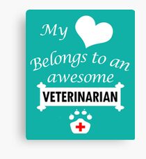 Veterinarian Lover Awesome Surprise Gift - My Heart Belongs - Cool Cute Birthday Present Canvas Print