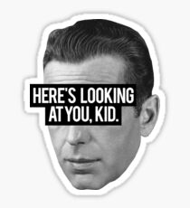 Casablanca - Here's looking at you, kid. Sticker