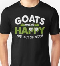 Goats Make Me Happy You Not So Much Goat Lover Gifts T-Shirt