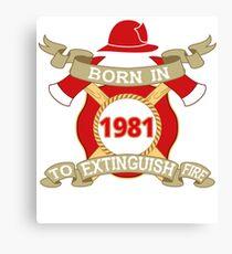 Born 1981 Fire Feuerwehr Canvas Print