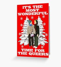 It's The Most Wonderful Time For the Queers! (Funny, Gay, Christmas Design)! Greeting Card