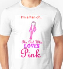 I'm A Fan Of The Girl Who LOVES Pink 1 T-Shirt