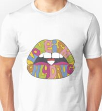love is my only drug, sensual lips Unisex T-Shirt