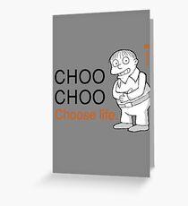 Choo Choo Choose Life - Ralph Wiggum Trainspotting Greeting Card
