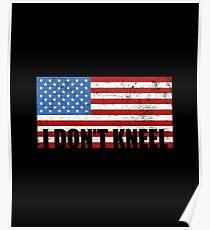 I Don't Kneel Flag - I Stand National Anthem Poster