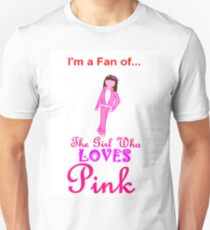 I'm A Fan Of The Girl Who LOVES Pink 3 T-Shirt