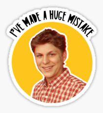 I've made a huge mistake - Michael Sticker