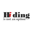 Inspirational quote typography minimalist wall art print, hiding is not an option  by Cebas