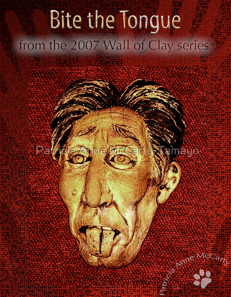 "WALL of CLAY: ""Bite the Tongue"" by Patricia Anne McCarty-Tamayo"
