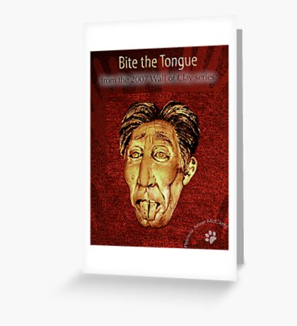"""WALL of CLAY: """"Bite the Tongue"""" Greeting Card"""