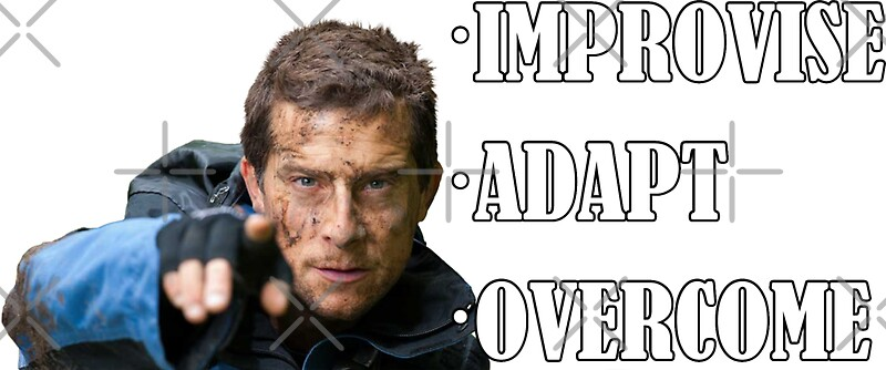 Image result for improvise adapt overcome
