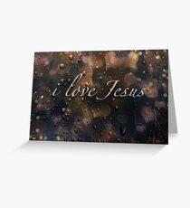 i love Jesus Greeting Card