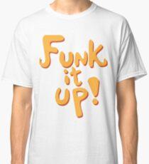 Funk it up! Classic T-Shirt