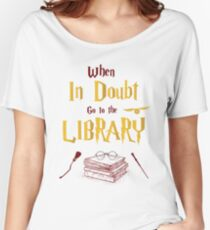 When in Doubt Go To The Library Women's Relaxed Fit T-Shirt