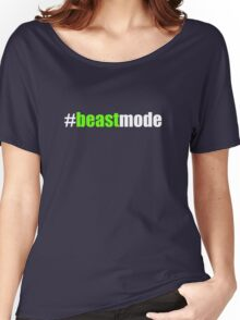#beastmode Women's Relaxed Fit T-Shirt