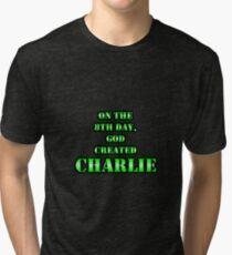 d81e0b7458 On The 8th Day, God Created CHARLIE Tri-blend T-Shirt
