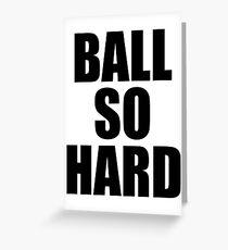 Ball So Hard - Watch the Throne Greeting Card