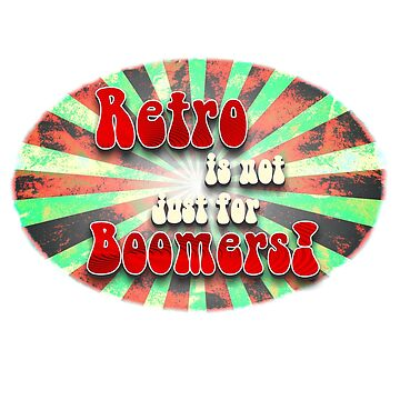 Retro Is Not Just For Boomers by RDGGlobal