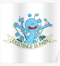 Existence is Pain Poster