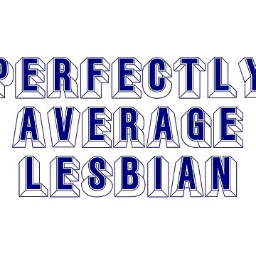 Perfectly Average Lesbian Logo - For Average Lesbians by dare121
