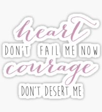 Heart Don't Fail Me Now Sticker