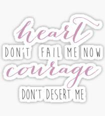 Heart Don't Fail Me Now Sticker