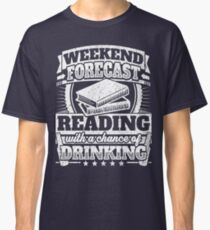 Weekend Forecast Reading Drinking Tee Classic T-Shirt