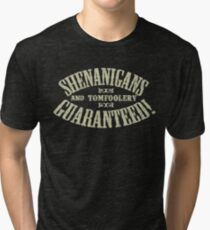 SHENANIGANS & TOMFOOLERY GUARANTEED! Tri-blend T-Shirt