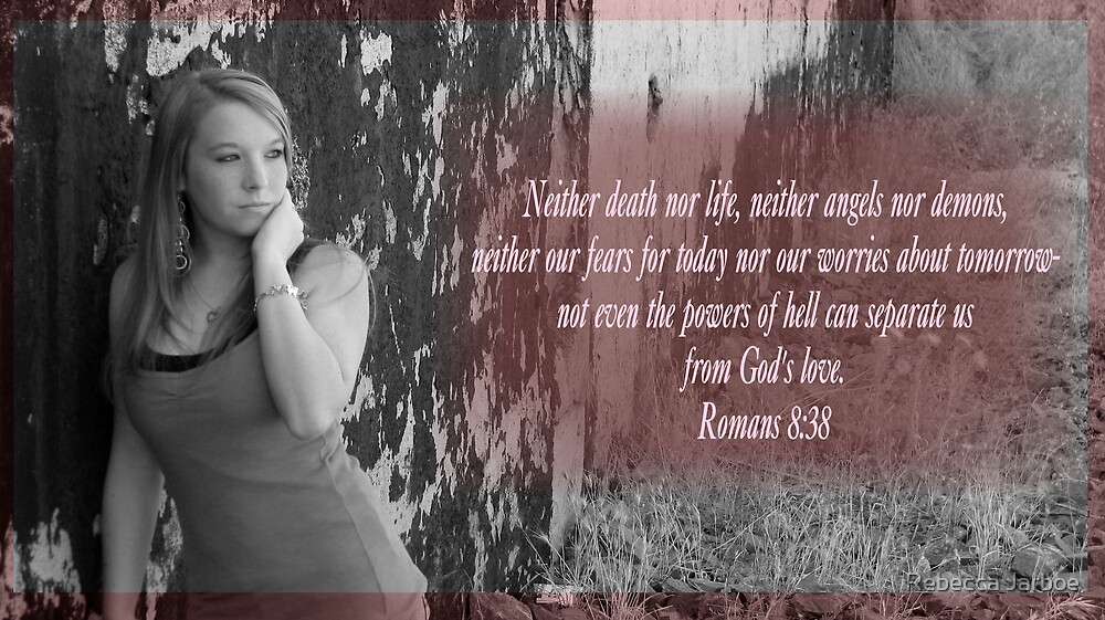 Romans 8:38 by Rebecca Jarboe