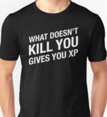What doesn't kill you gives you XP - Dungeons and Dragons Gaming T-Shirt