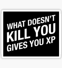 What doesn't kill you gives you XP - Dungeons and Dragons Gaming Sticker