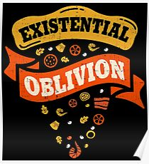 Existential Oblivion - Pizza Poster