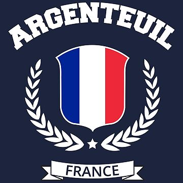 Argenteuil France T-Shirt by SayAhh