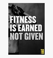 Fitness is earned not given Photographic Print