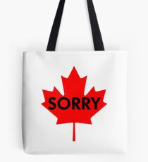Sorry, eh? (Oh, Canada) Tote Bag