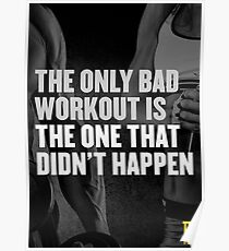 The only bad workout is the one that didn't happen Poster