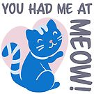 You Had Me at Meow - Blue by catloversaus