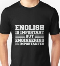 English is important but engineering is importanter Slim Fit T-Shirt