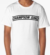 "CHAMPION SINCE ""BLACK LOGO"" Long T-Shirt"