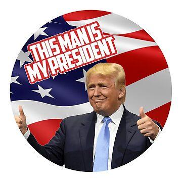 Trump es mi presidente de andrewcb15
