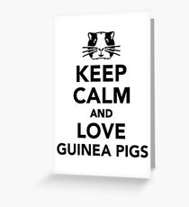 Keep calm and love guinea pigs Greeting Card
