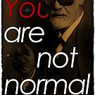 You're Not Normal by thesamba