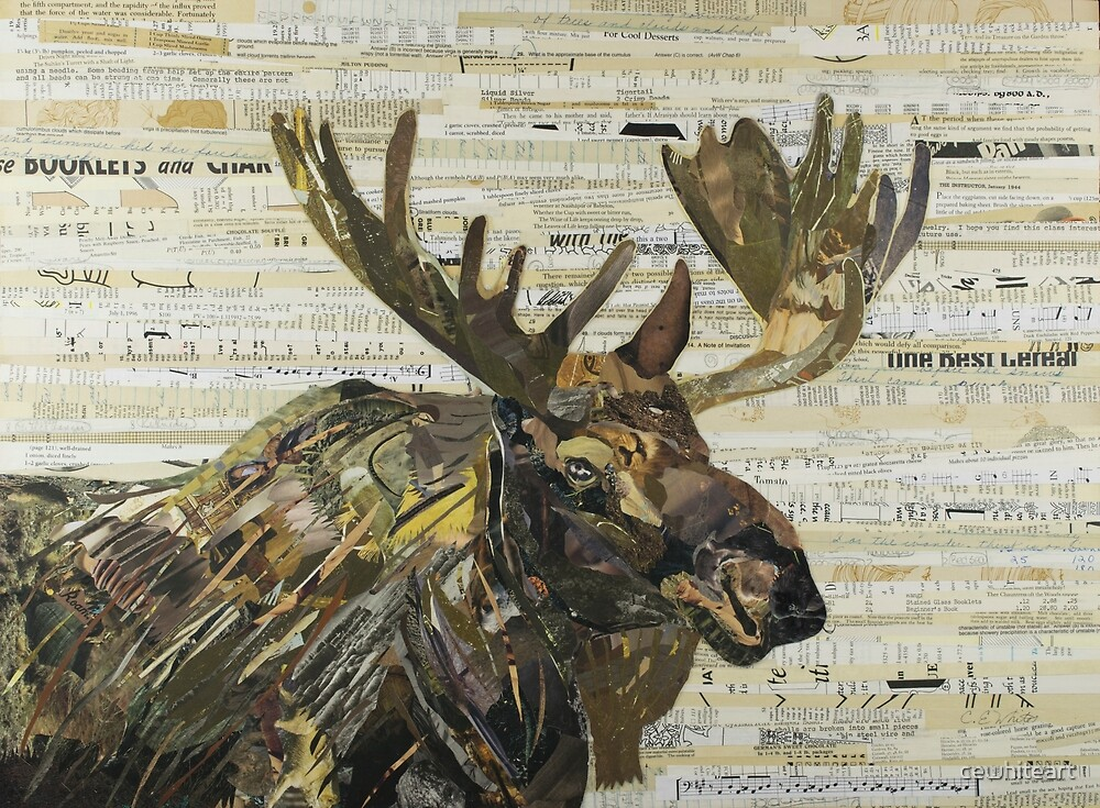 Eastern Moose Collage by C.E. White by cewhiteart